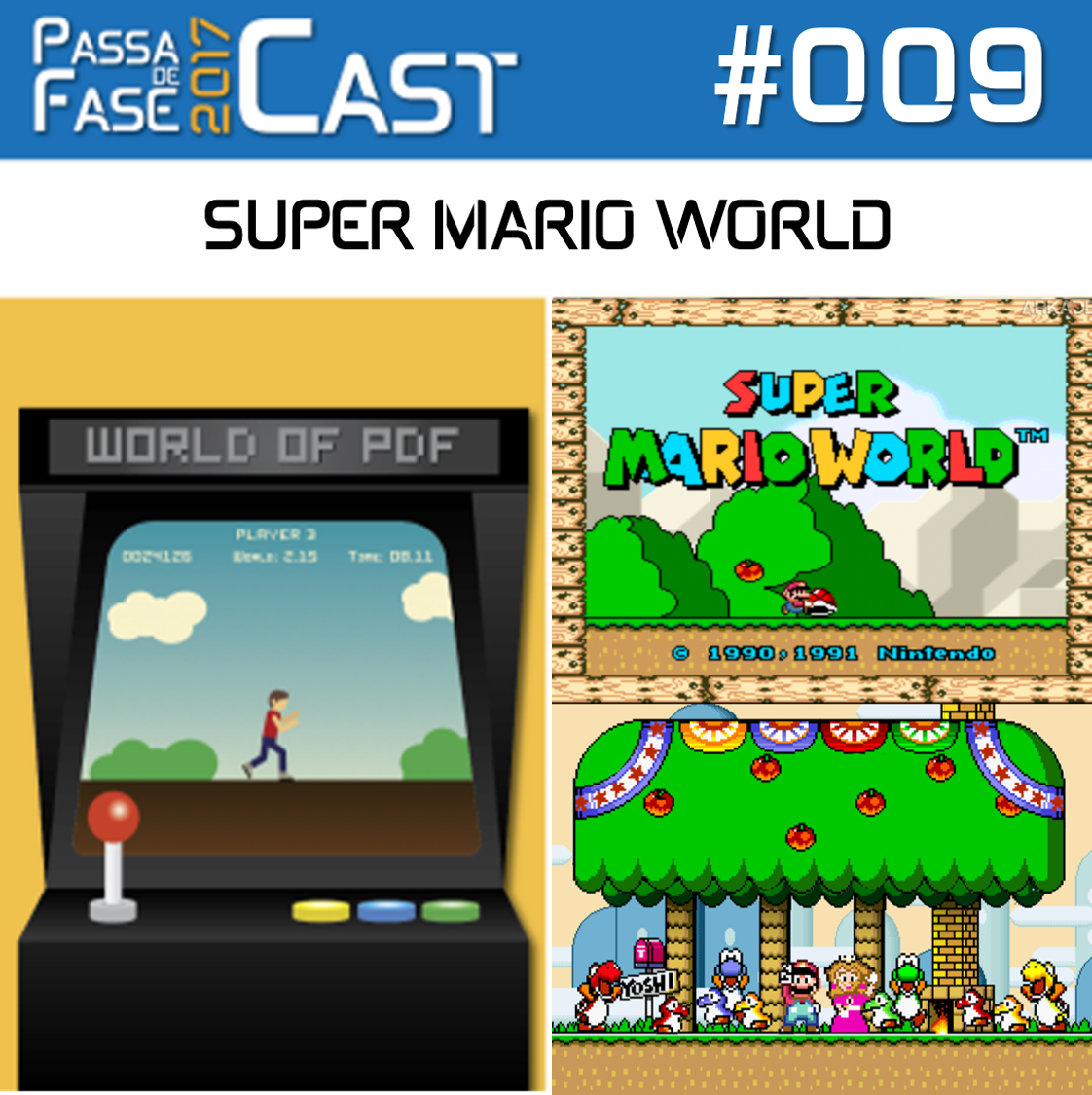 Passa de Fase Cast 2017 #009 | Super Mario World – Super Nintendo