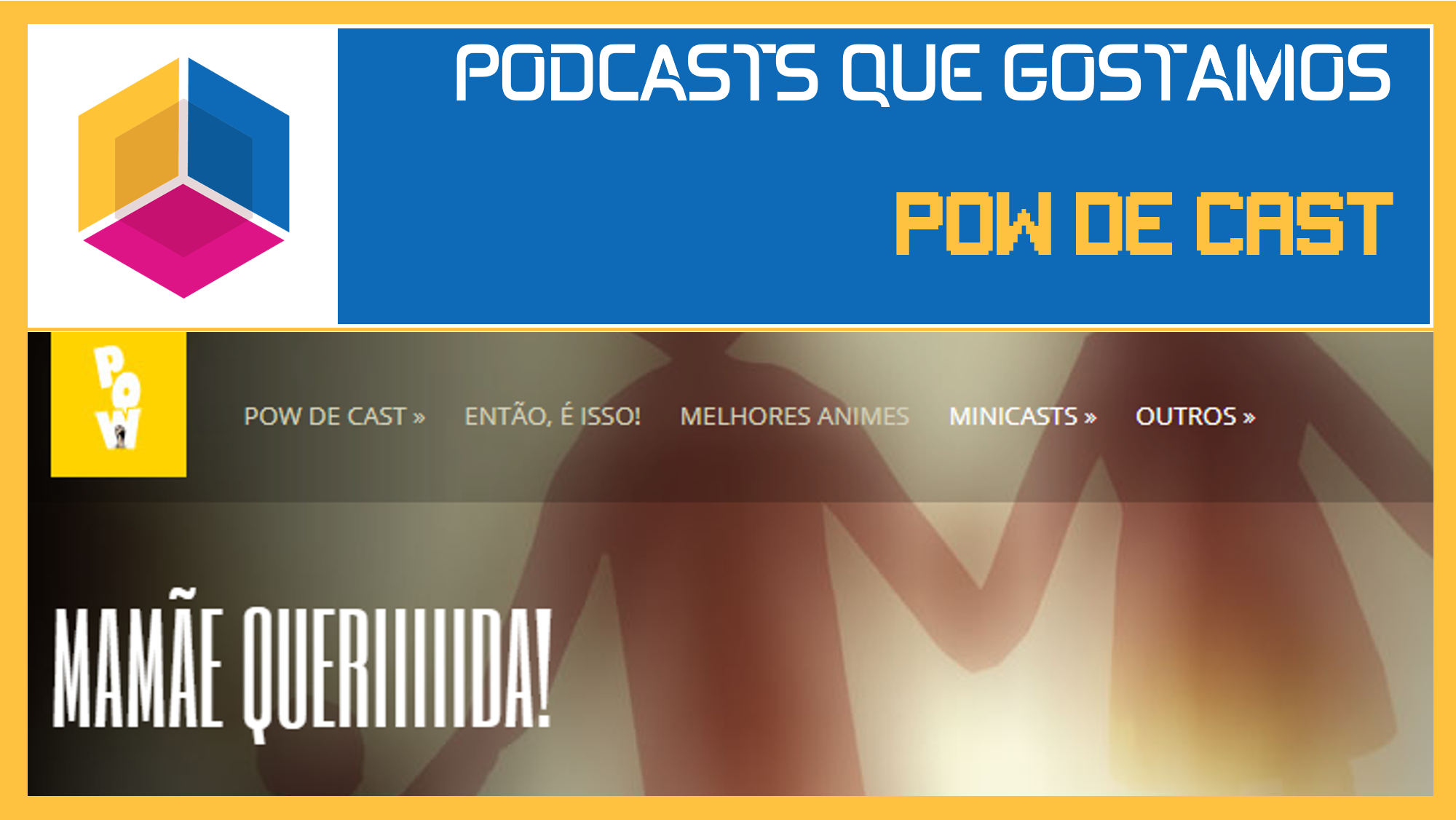 PODCASTS QUE GOSTAMOS – POW DE CAST