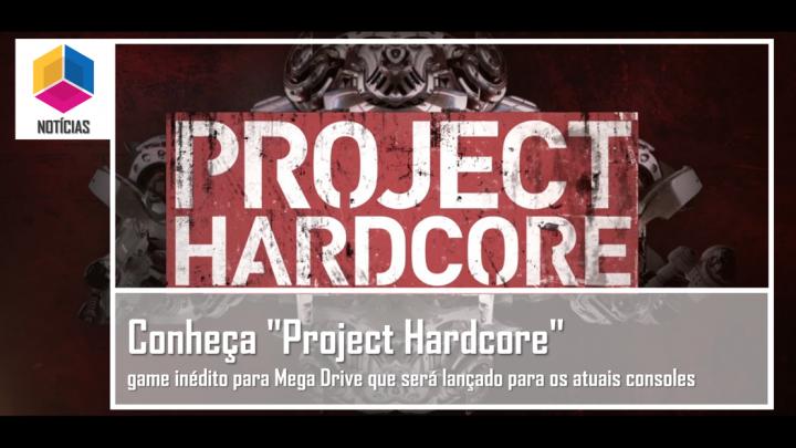 """Conheça """"Project Hardcore"""" game inédito para Mega Drive que será lançado para os atuais consoles"""