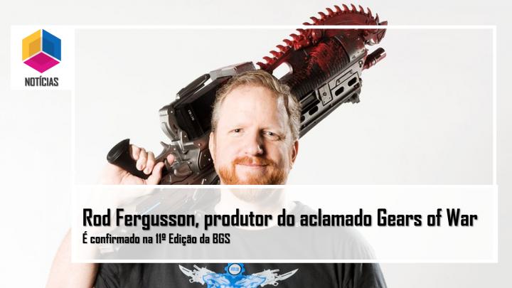 Rod Fergusson, produtor do aclamado Gears of War, participará da 11ª edição da BGS
