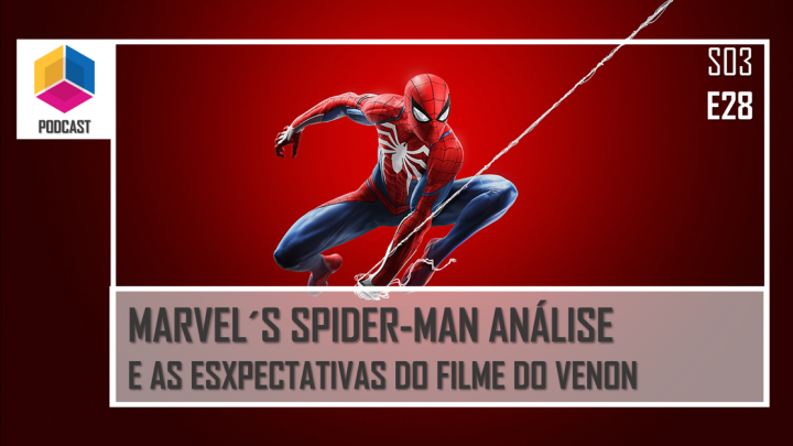 Marvel´s Spiderman: Análise do game e A expectativa de Venon – PassadeFaseCast – S03E28