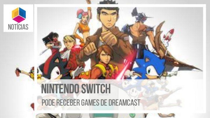 Ninendo Switch pode receber games de Dreamcast