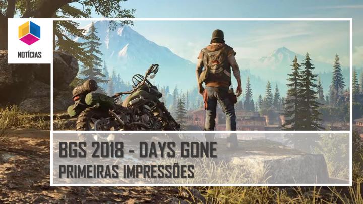 BGS 2018 – DAYS GONE – Primeiras impressões