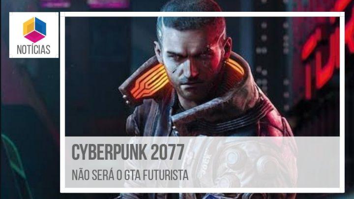 Cyberpunk 2077 não será o GTA com clima futurista
