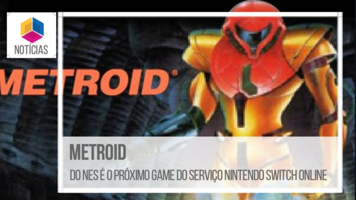 Metroid do Nes é o próximo game do Serviço Nintendo Switch Online