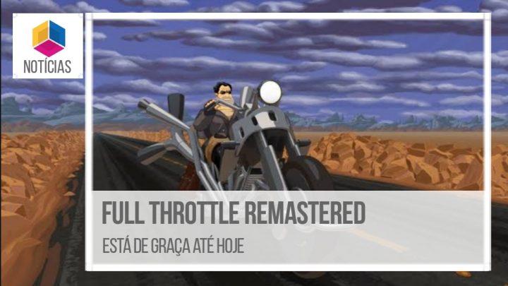 Full Throttle Remastered está de graça até hoje