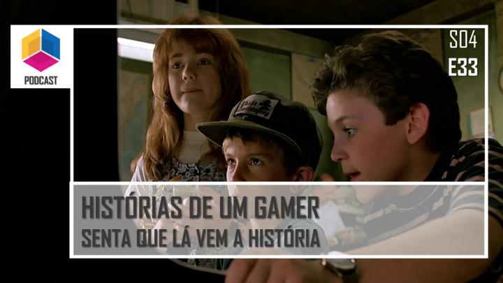 Histórias de um Gamer – PassadeFaseCast – S04E33