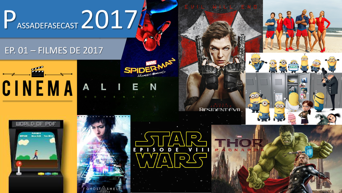 Passa de Fase Cast 2017 #001 | Filmes de 2017