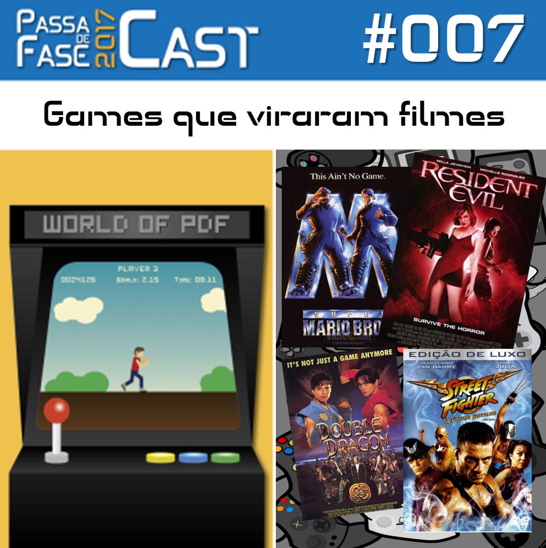 Passa de Fase Cast 2017 #007 | Games que viraram filmes