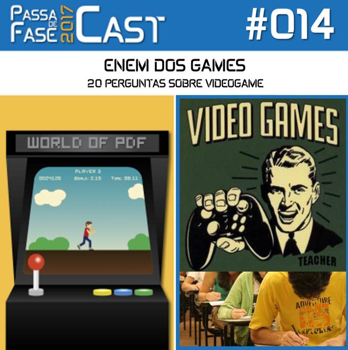 PASSA DE FASE CAST 2017 #014 | ENEM DOS GAMES
