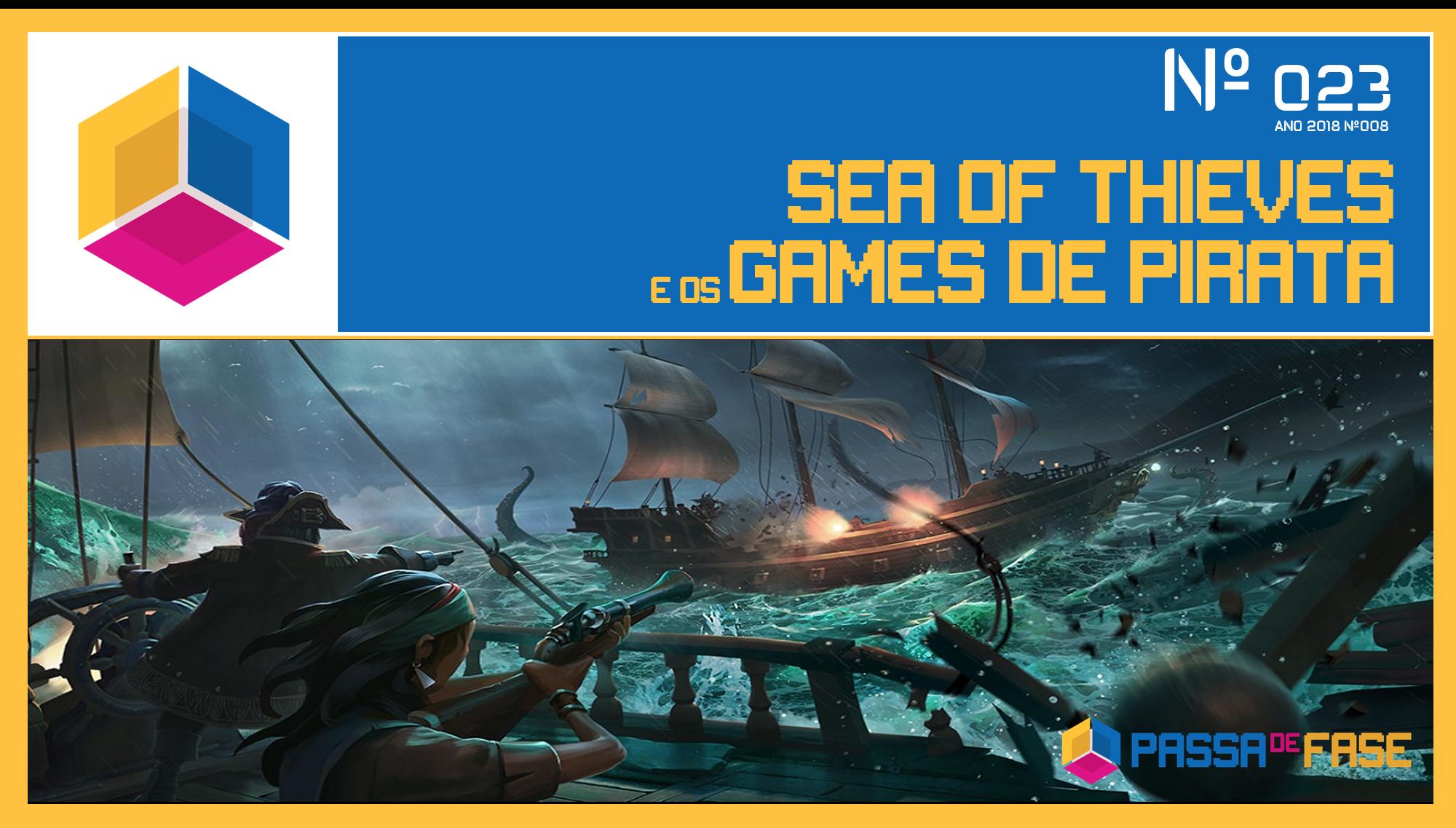 PASSA DE FASE CAST #023 | SEA OF THIEVES E OS GAMES DE PIRATA