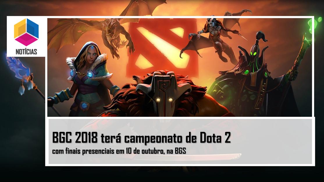BGC 2018 terá campeonato de Dota 2 com finais presenciais em 10 de outubro, na BGS