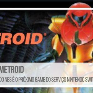 Metroid do Nes é o próximo game do Serviço Nintendo Switch Online