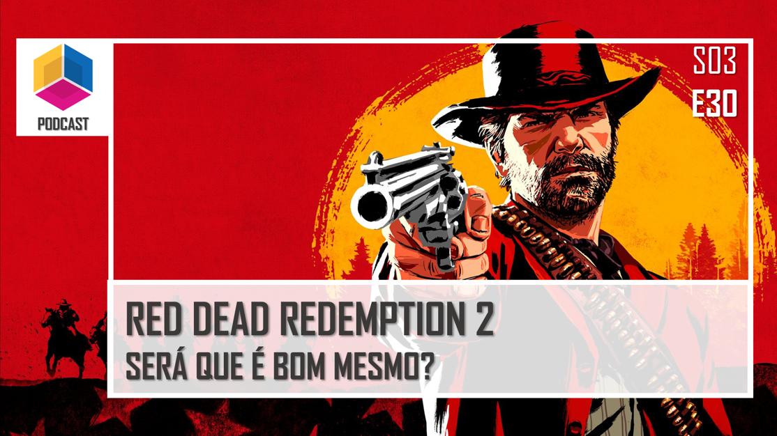 Red Dead Redemption 2 – Será que é bom mesmo? – PassadeFaseCast – S03E30