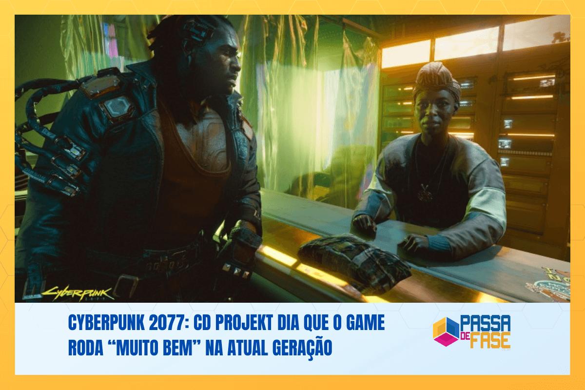 """Cyberpunk 2077: CD Projekt dia que o game roda """"muito bem"""" na atual geração"""