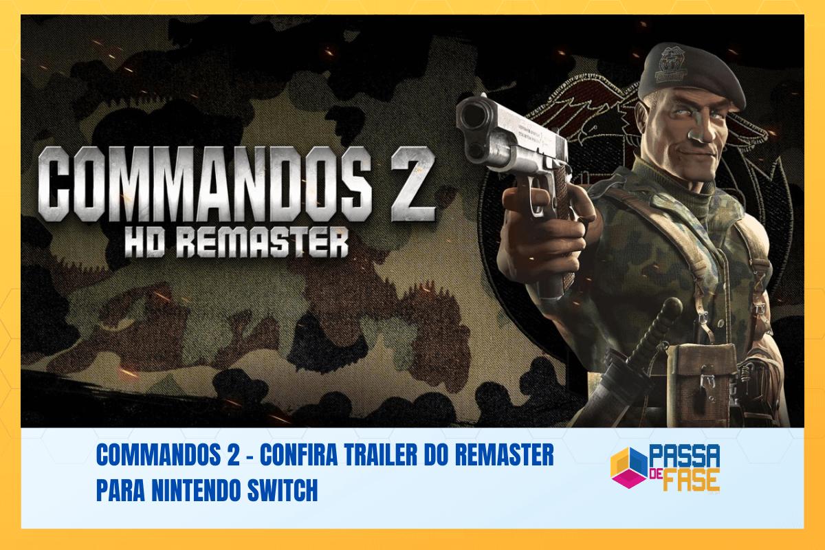 Commandos 2 – Confira trailer do remaster para Nintendo Switch