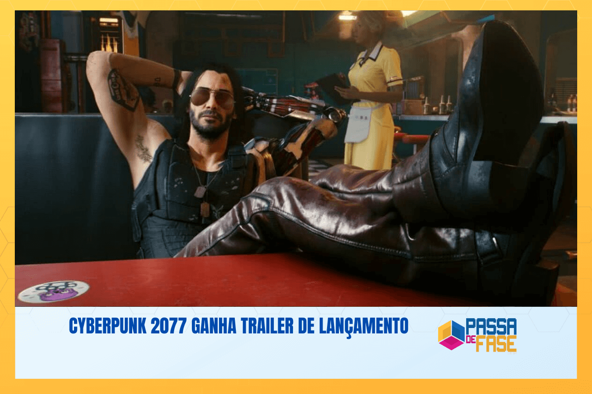 Cyberpunk 2077 ganha trailer de lançamento