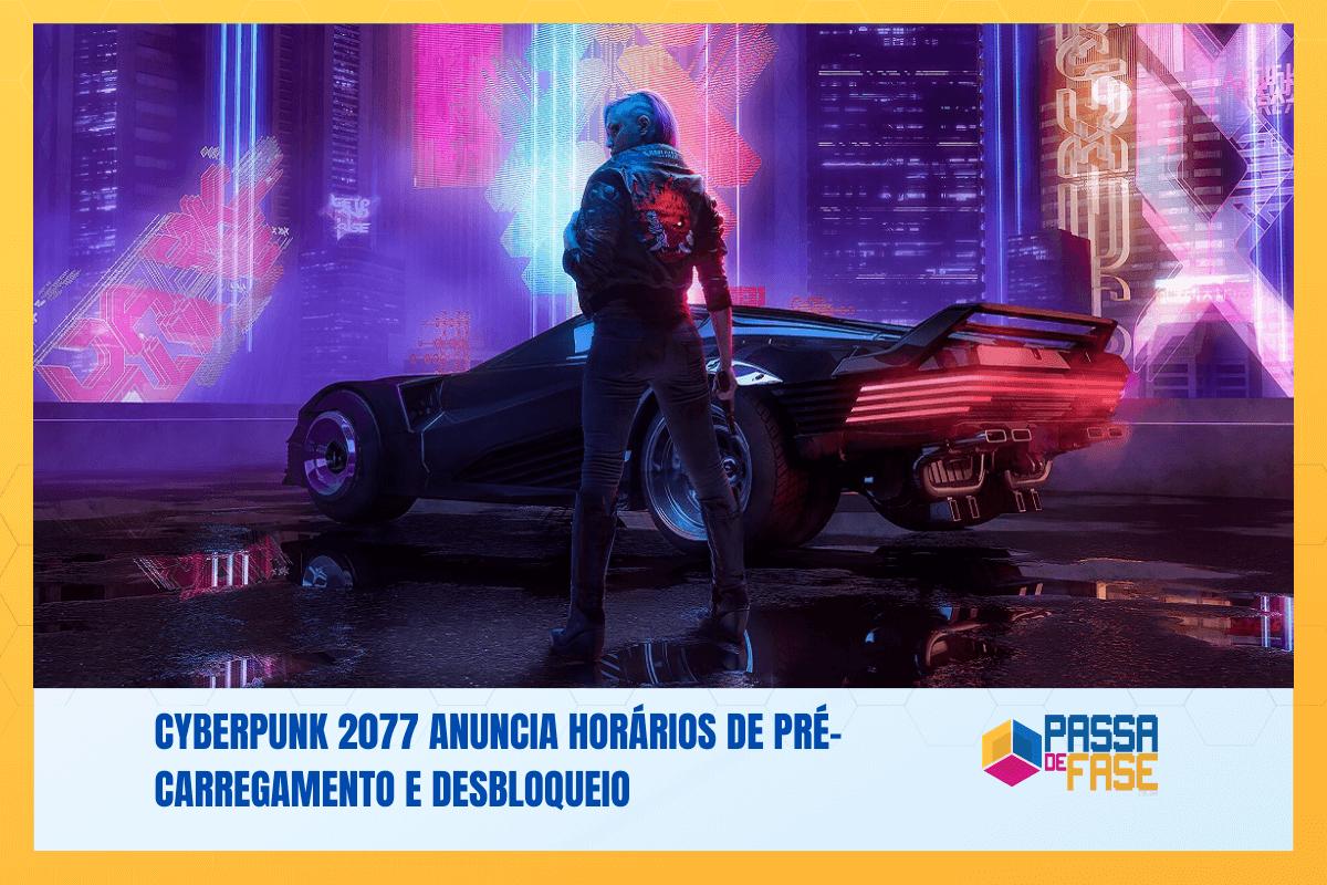 Cyberpunk 2077 anuncia horários de pré-carregamento e desbloqueio