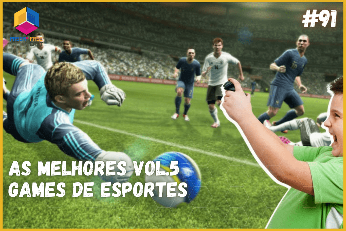 As melhores vol.5: Games de Esporte – S07E91
