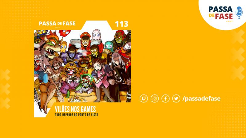 Vilões no mundo dos games: Tudo depende do ponto de vista | E113